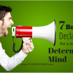 7 Bold Declarations for a More Determined Mind